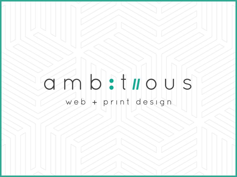 Ambitious Design